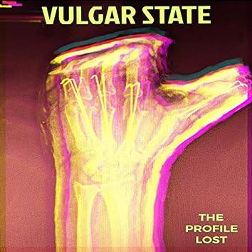 VULGAR STATE