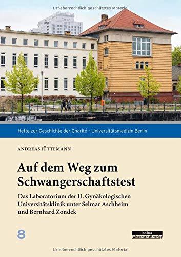Auf dem Weg zum Schwangerschaftstest: Das Laboratorium der II. Gynäkologischen Universitätsklinik unter Selmar Aschheim und Bernhard Zondek