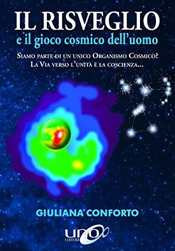 Giuliana Conforto - Il Risveglio E Il Gioco Cosmico Dell'Uomo (1 BOOKS)