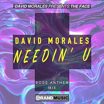 Needin' U (Boss Anthem Mix)