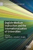 English-Medium Instruction and the Internationalization of Universities (International and Development Education)