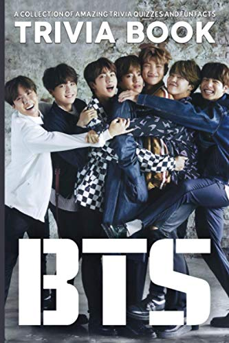 Bts Trivia Book: Fun Trivia Games With 6 Categories Btsquiz To Relax