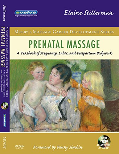 Best Buy! Prenatal Massage - E-Book: A Textbook of Pregnancy, Labor, and Postpartum Bodywork (Mosby'...