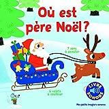 Où est père Noël? 7 Sons à Écouter, 6 volets à soulever (Livre Sonore)