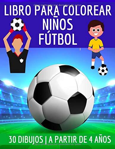 LIBRO PARA COLOREAR niños fútbol: 30 dibujos   a partir de 4 años   Cuaderno de actividades infantiles   Libro de colorear vacaciones para niños de preescolar interesados en el fútbol