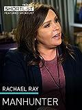 Rachael Ray: Manhunter