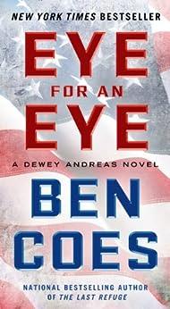 Eye for an Eye: A Dewey Andreas Novel by [Ben Coes]