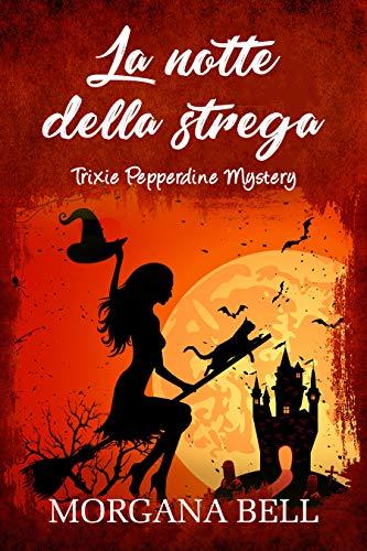 La notte della strega: Trixie Pepperdine Mystery