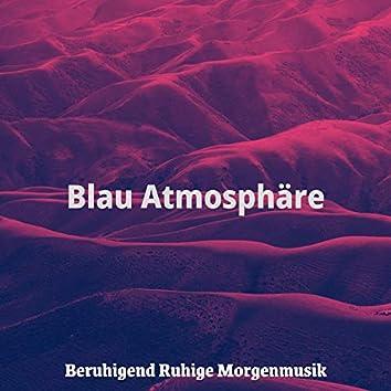 Blau Atmosphäre