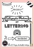Mon guide de Calligraphie Moderne et Lettering pour débutants - Bonus : 25 pages de Bullet motifs: Apprendre la calligraphie et le lettering avec ce ... En bonus, des éléments pour votre bullet..