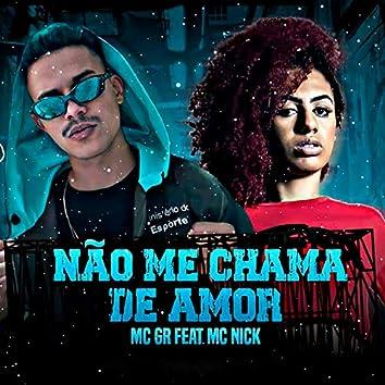 Não Me Chama de Amor (feat. Mc Nick)