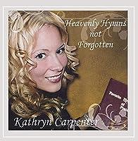 Heavenly Hymns Not Forgotten