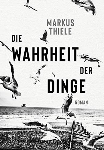 Buchseite und Rezensionen zu 'Die Wahrheit der Dinge: Roman' von Markus Thiele