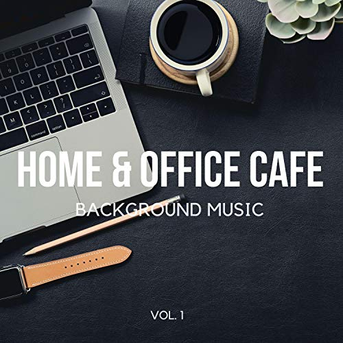 Home & Office Cafe Background Music (Finest Lounge, Smooth Jazz & Chill Instrumental Music for Work, Study, Reading, Relaxing)