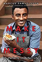 Make It Messy: My Perfectly Imperfect Life by Marcus Samuelsson (2015-06-09)