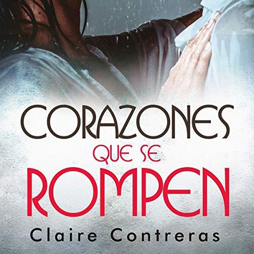 Corazones que se rompen (Hearts That Break) audiobook cover art