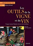 Les outils de la vigne et du vin - Voyage à travers l'histoire du vin et de ses métiers: Voyage à travers l'histoire du vin et de ses métiers