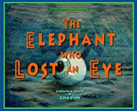 The Elephant Who Lost an Eye