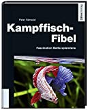 *Kampffisch-Fibel - Faszination Betta splendens
