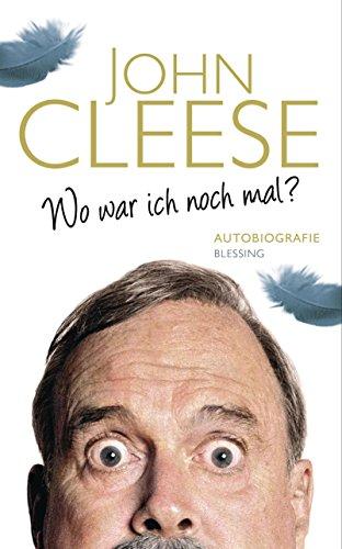 Wo war ich noch mal?: Autobiografie (German Edition)