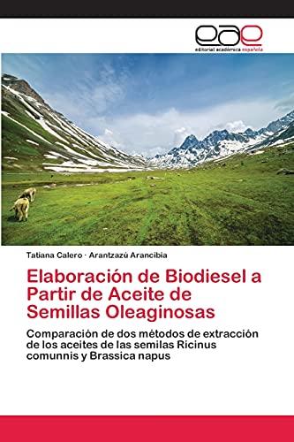 Elaboración de Biodiesel a Partir de Aceite de Semillas Oleaginosas: Comparación de...