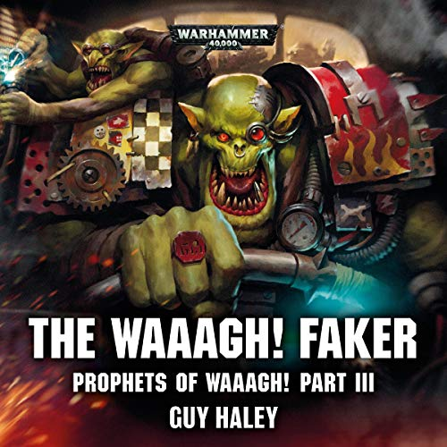 The Waaagh! Faker     Warhammer 40,000              By:                                                                                                                                 Guy Haley                               Narrated by:                                                                                                                                 Tom Alexander,                                                                                        John Banks,                                                                                        Cliff Chapman,                   and others                 Length: 20 mins     16 ratings     Overall 4.9