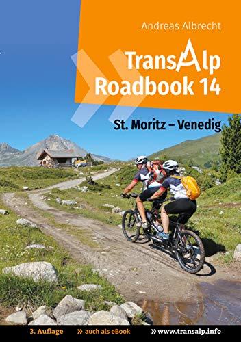 Transalp Roadbook 14: St. Moritz - Venedig: Mit dem Mountainbike-Tandem über die Alpen (Transalp Roadbooks) (German Edition)
