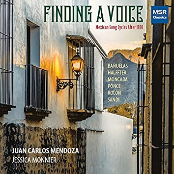 Finding a Voice - Mexican Song Cycles After 1920