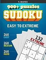 900+ Puzzles Sudoku Easy to Extreme: Più di 900 sudoku per giovani, adulti e pensionati che manterranno la tua mente giovane e allenata