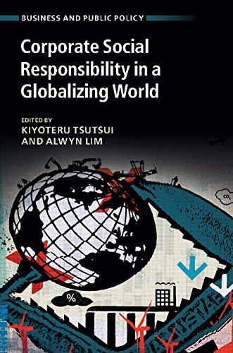 Corporate Social Responsibility in a Globalizing World (Business and Public Policy)