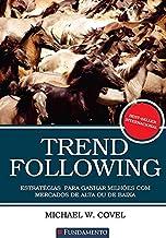 Trend Following - Estratégias Para Ganhar Milhões Com Mercados De Alta Ou De Baixa