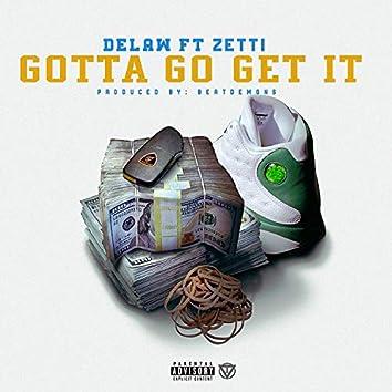 Gotta Go Get It (feat. Zetti)