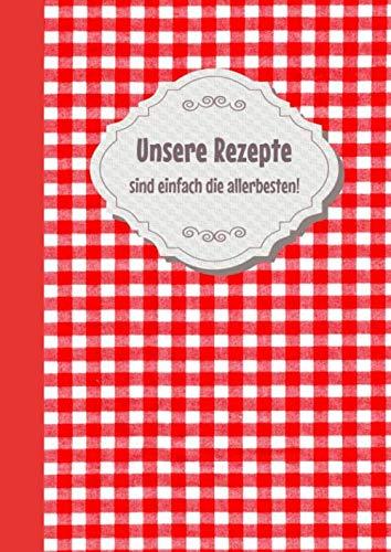 Rezeptbuch zum Selberschreiben: Das Personalisierte Blanko Kochbuch zum Selberschreiben für meine liebsten Rezepte