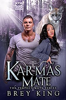 Karma's Mate: The Perfect Mate Series (Book 3): Fighting against love, ending up with love-everlasting by [Brey King, R.A. Mizer, Aquila Editing]