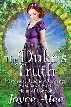 The Duke's Truth: Historical Regency Romance (Heirs of London Book 4) by [Joyce Alec]