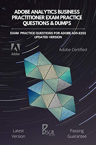 Adobe Analytics Business Practitioner Exam Practice Questions & Dumps: Exam practice...