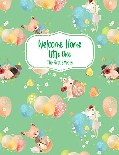 Welcome Home Little One: The First 5 Years, The Complete Memory Book and Journal for Babies and Todd