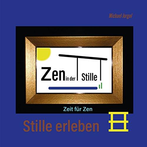 Stille erleben: Zeit für Zen cover art