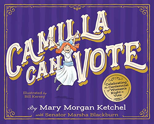 Camilla Can Vote: Celebrating the Centennial of Women's Right to Vote