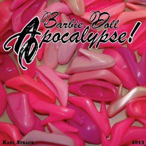Barbie Doll Apocalypse!