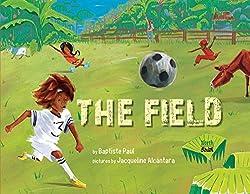 The Field by Baptiste Paul, illustrated byJacqueline Alcántara