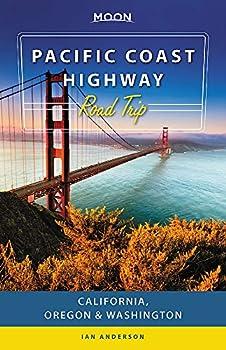 Moon Pacific Coast Highway Road Trip  California Oregon & Washington  Travel Guide