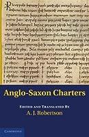Anglo-Saxon Charters (Anglo-Saxon Charters in the Vernacular 3 Volume Set)