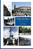 Italy by Bus: How We Fell in Love with Italy [Idioma Inglés]