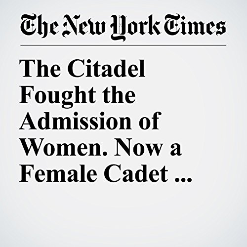 The Citadel Fought the Admission of Women. Now a Female Cadet Will Lead the Corps. copertina