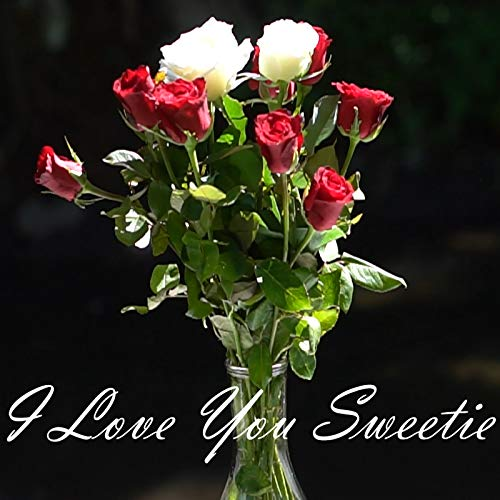 I Love You Sweetie