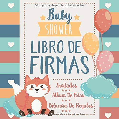 Baby Shower Libro de Firmas: Zorro Bebé y Globos - Libro de Invitados Para Baby Shower, Autógrafos, Mensajes Para Los Padres, Deseos Para El Bebé, Álbum de Fotos y Bitácora de Regalos