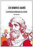 Nombres Sacrés (Les) Le Mystère des mathématiques de la Nature