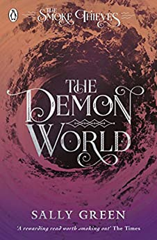 The Demon World (The Smoke Thieves Book 2) by [Sally Green]