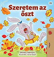 I Love Autumn (Hungarian Book for Kids) (Hungarian Bedtime Collection)